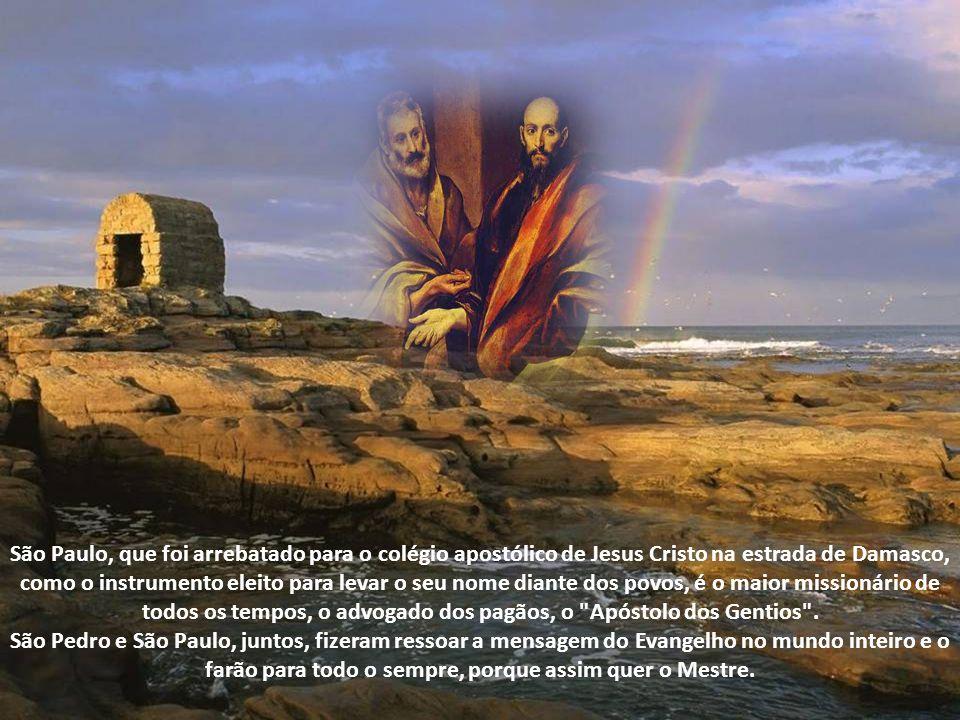 São Paulo, que foi arrebatado para o colégio apostólico de Jesus Cristo na estrada de Damasco, como o instrumento eleito para levar o seu nome diante dos povos, é o maior missionário de todos os tempos, o advogado dos pagãos, o Apóstolo dos Gentios .