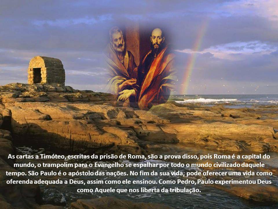 As cartas a Timóteo, escritas da prisão de Roma, são a prova disso, pois Roma é a capital do mundo, o trampolim para o Evangelho se espalhar por todo o mundo civilizado daquele tempo.