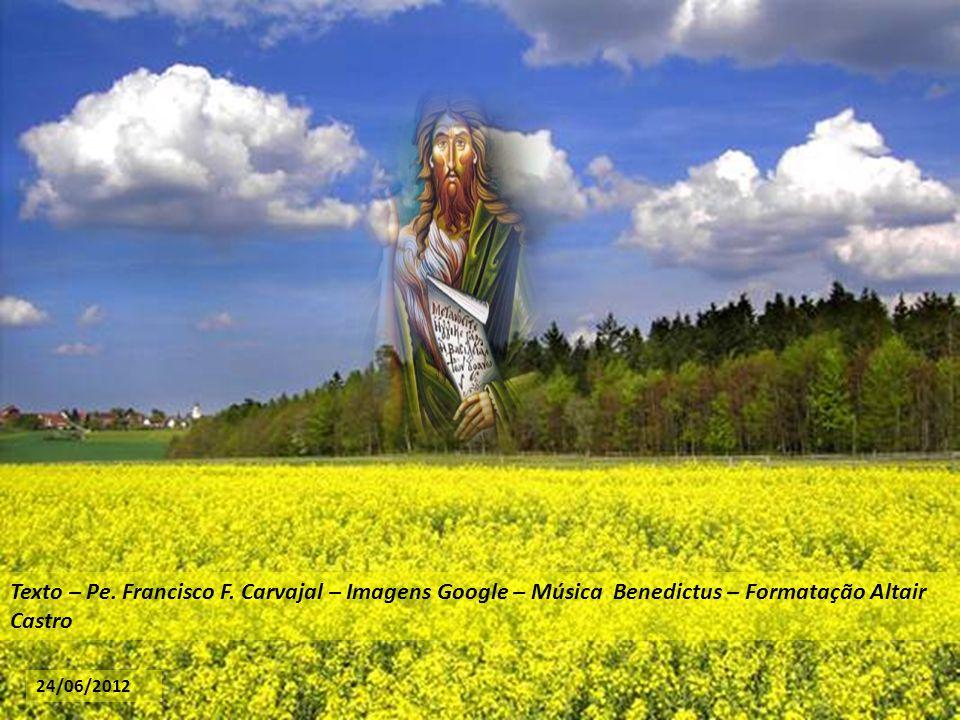 Texto – Pe. Francisco F. Carvajal – Imagens Google – Música Benedictus – Formatação Altair Castro