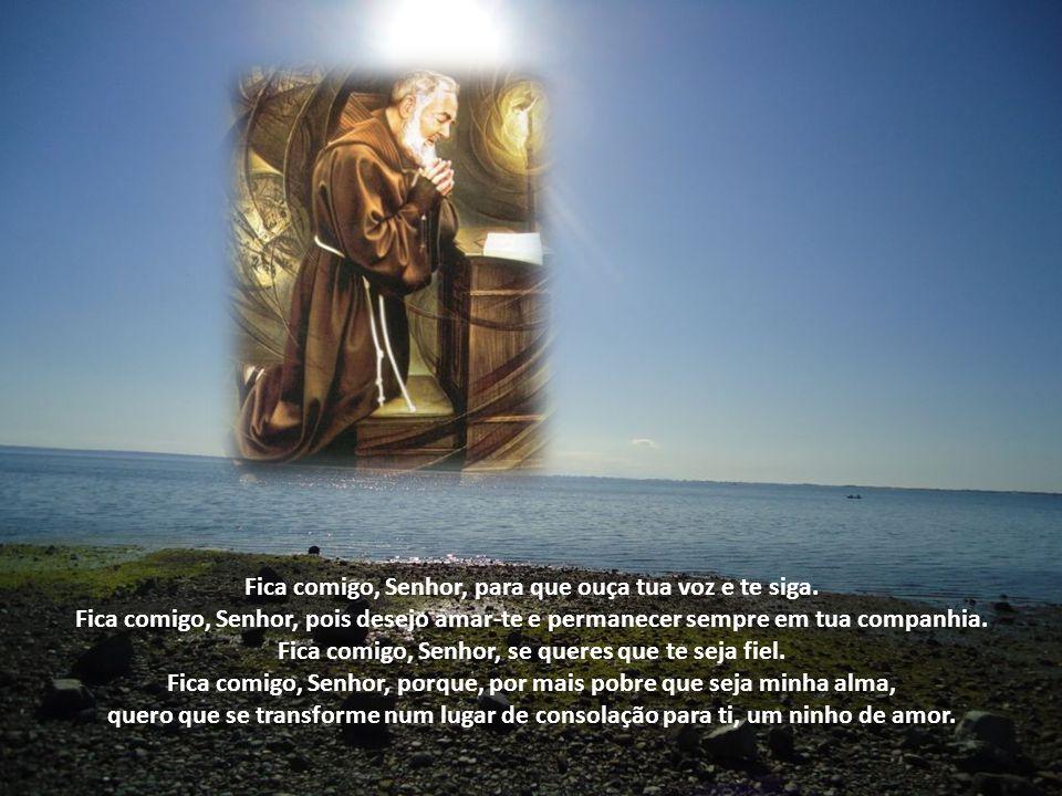 Fica comigo, Senhor, para que ouça tua voz e te siga