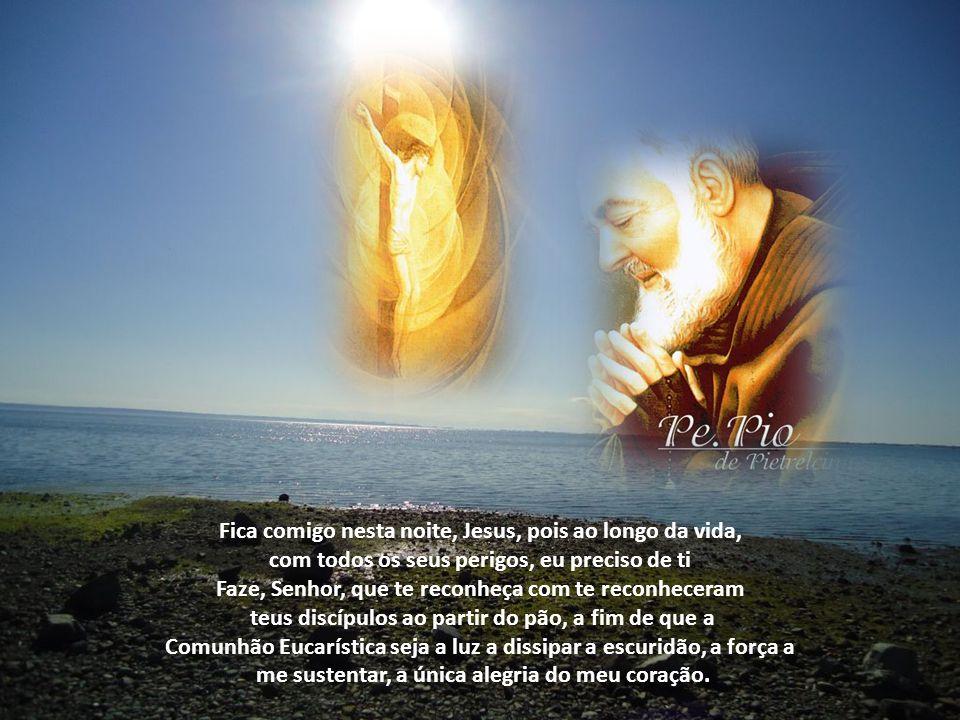 Fica comigo nesta noite, Jesus, pois ao longo da vida,