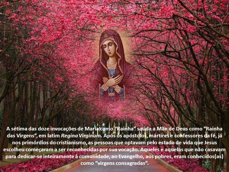 A sétima das doze invocações de Maria como Rainha saúda a Mãe de Deus como Rainha das Virgens , em latim Regina Virginum.