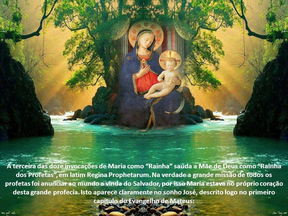 A terceira das doze invocações de Maria como Rainha saúda a Mãe de Deus como Rainha dos Profetas , em latim Regina Prophetarum.