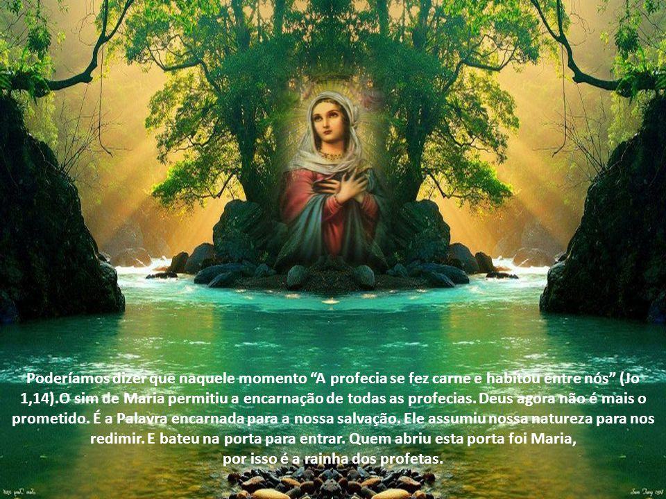 por isso é a rainha dos profetas.