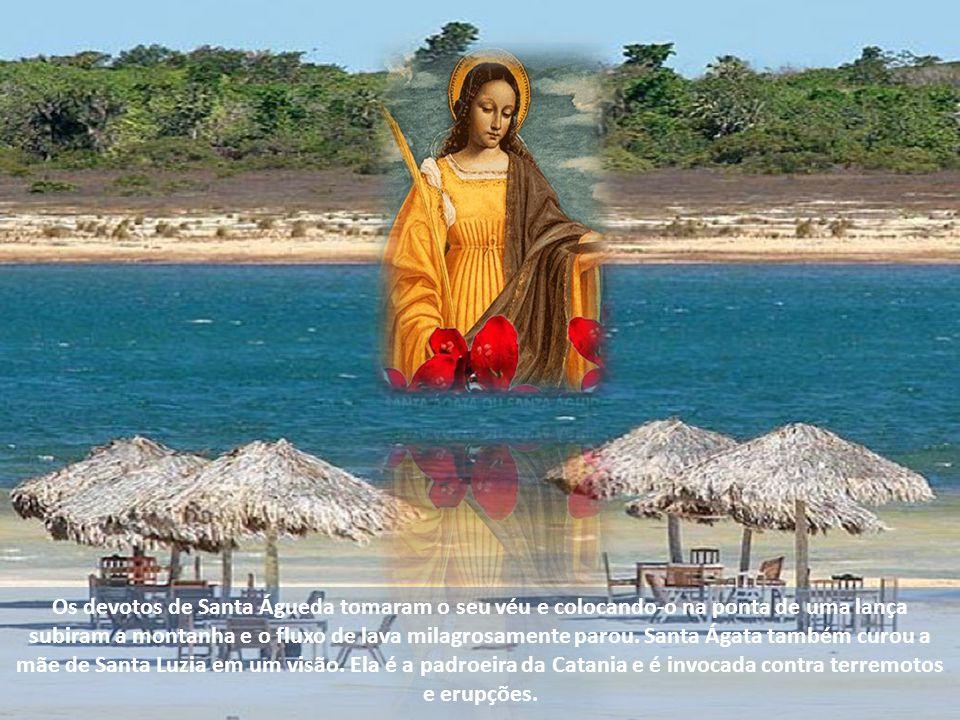 Os devotos de Santa Águeda tomaram o seu véu e colocando-o na ponta de uma lança subiram a montanha e o fluxo de lava milagrosamente parou.