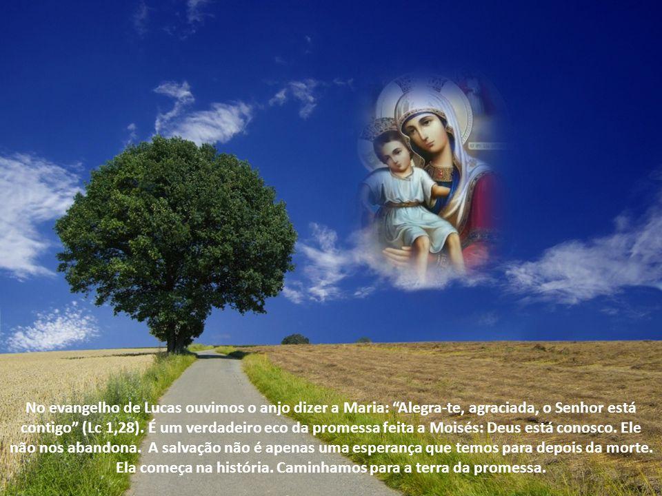 No evangelho de Lucas ouvimos o anjo dizer a Maria: Alegra-te, agraciada, o Senhor está contigo (Lc 1,28).