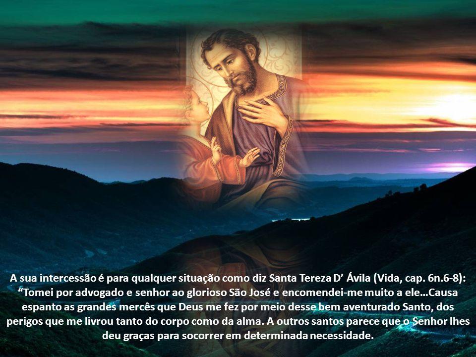 A sua intercessão é para qualquer situação como diz Santa Tereza D' Ávila (Vida, cap.