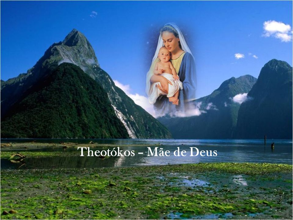 Theotókos – Mãe de Deus