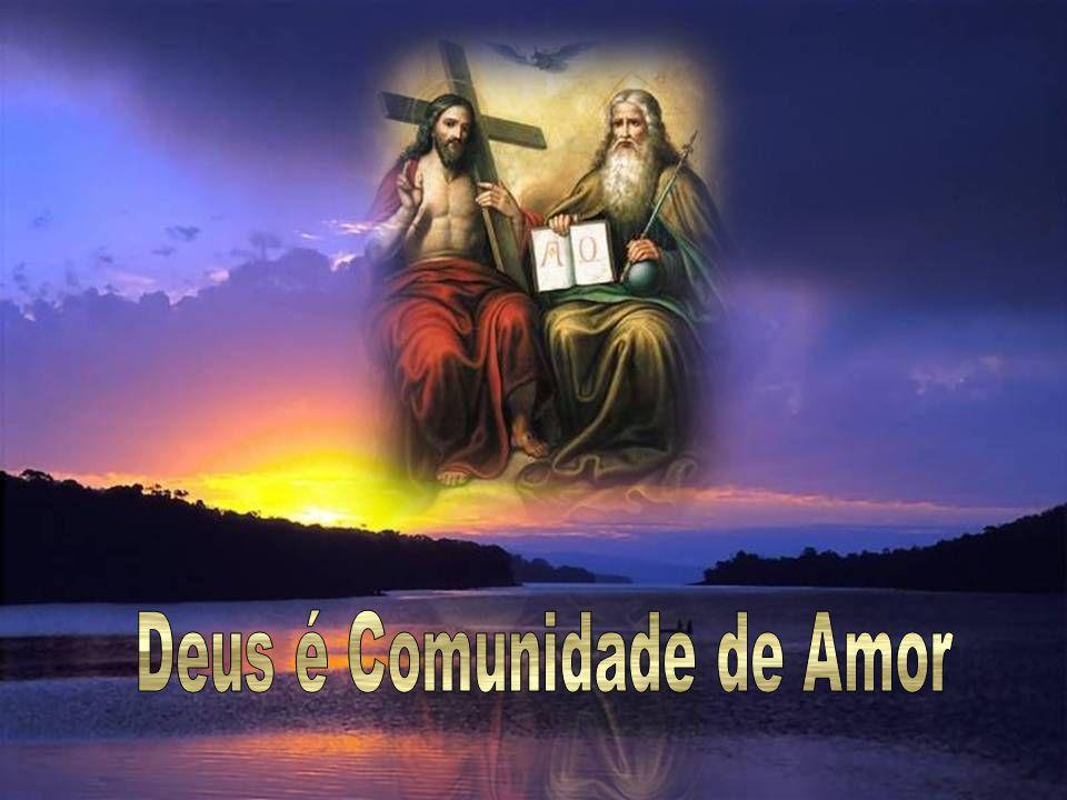 Deus é Comunidade de Amor