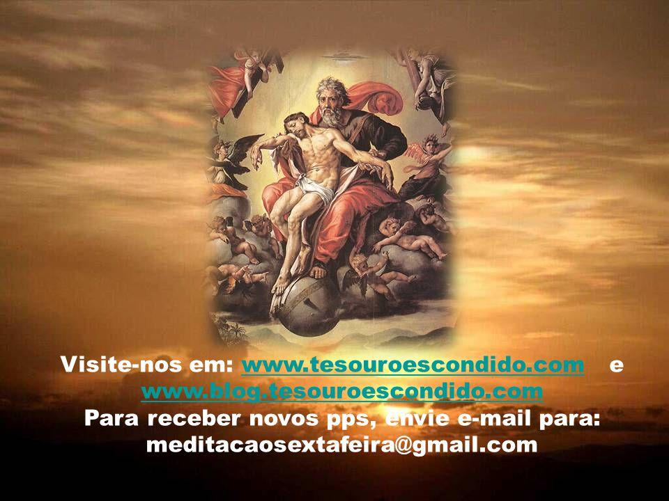 Visite-nos em: www.tesouroescondido.com e www.blog.tesouroescondido.com