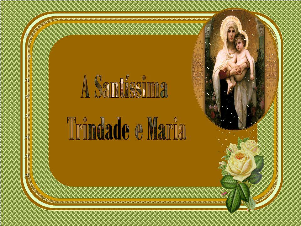 A Santíssima Trindade e Maria