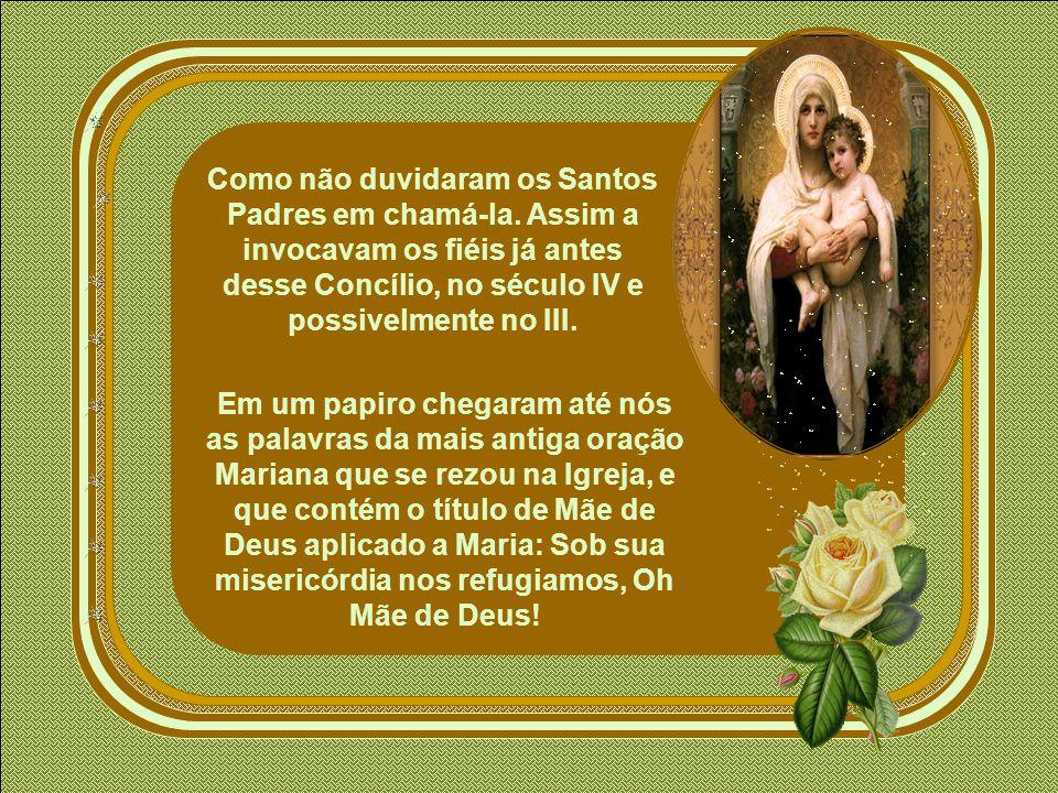 Como não duvidaram os Santos Padres em chamá-la