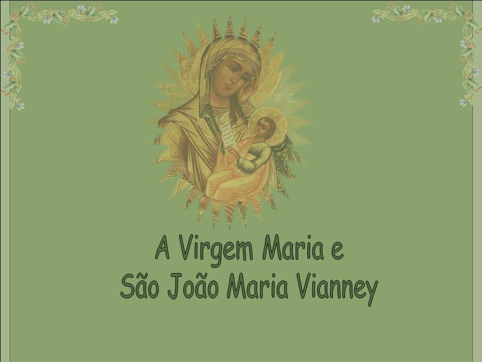 A Virgem Maria e São João Maria Vianney