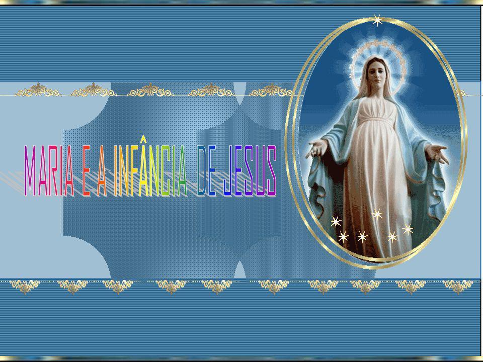 MARIA E A INFÂNCIA DE JESUS