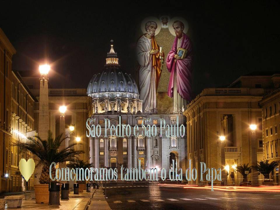 Comemoramos também o dia do Papa