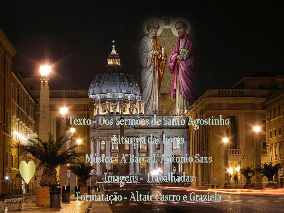 Texto - Dos Sermões de Santo Agostinho Liturgia das horas