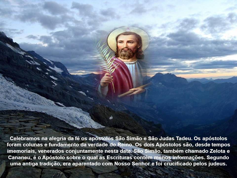 Celebramos na alegria da fé os apóstolos São Simão e São Judas Tadeu