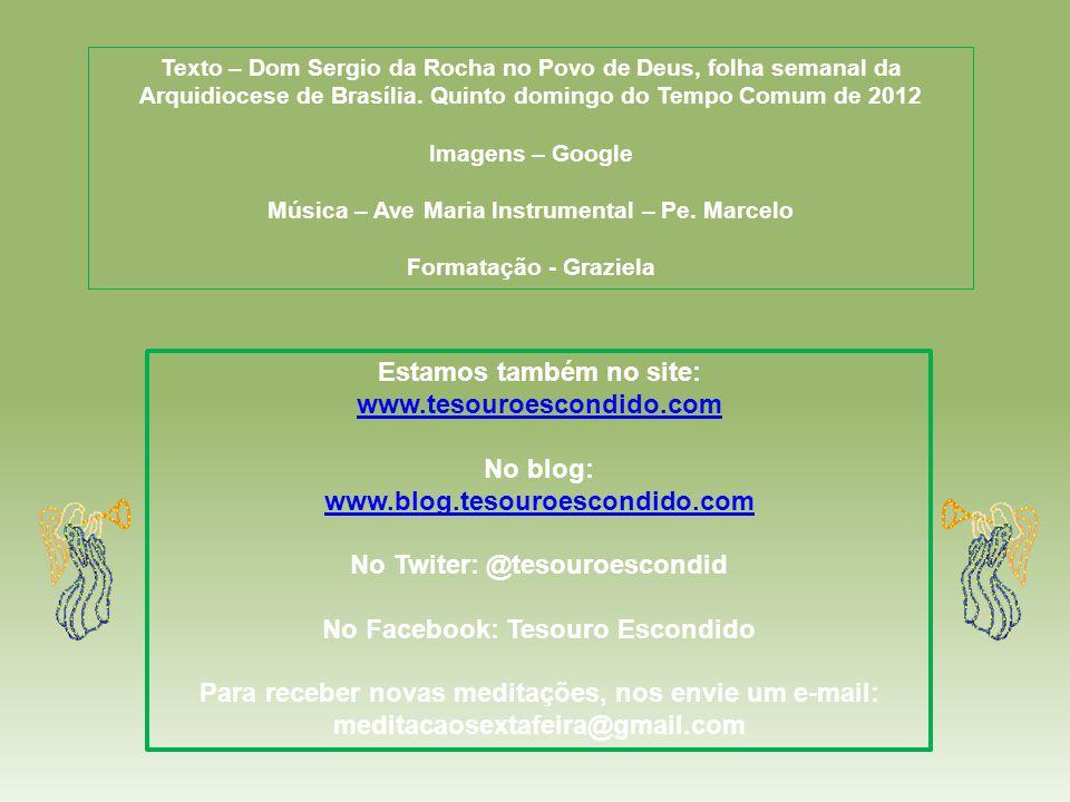 Estamos também no site: www.tesouroescondido.com No blog: