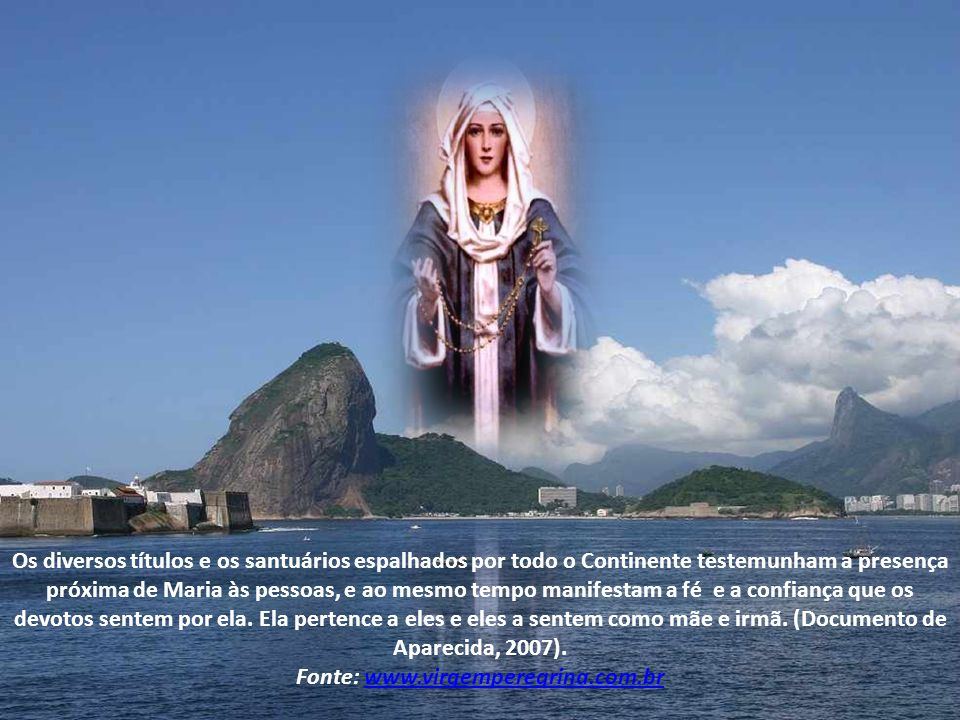 Fonte: www.virgemperegrina.com.br