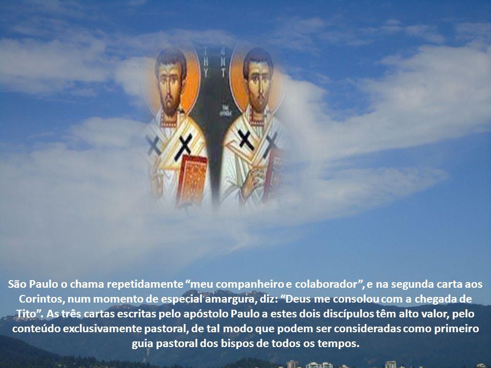 São Paulo o chama repetidamente meu companheiro e colaborador , e na segunda carta aos Corintos, num momento de especial amargura, diz: Deus me consolou com a chegada de Tito .