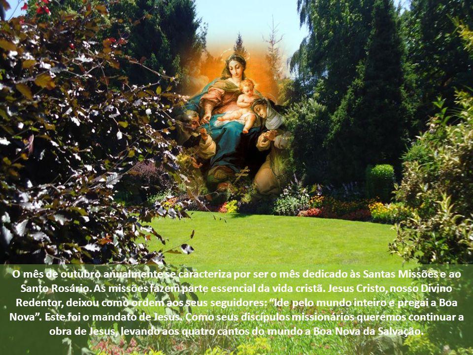 O mês de outubro anualmente se caracteriza por ser o mês dedicado às Santas Missões e ao Santo Rosário.