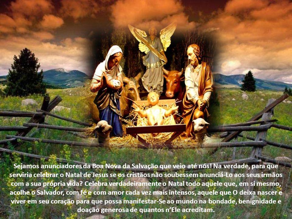 Sejamos anunciadores da Boa Nova da Salvação que veio até nós