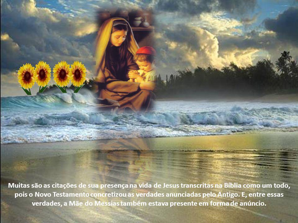 Muitas são as citações de sua presença na vida de Jesus transcritas na Bíblia como um todo, pois o Novo Testamento concretizou as verdades anunciadas pelo Antigo.