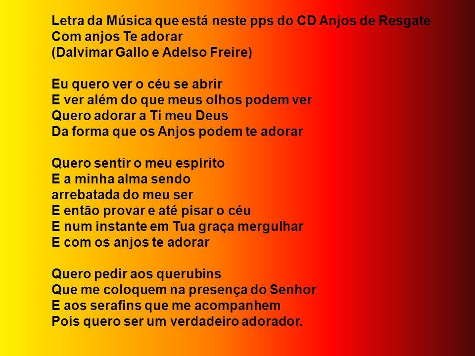 Letra da Música que está neste pps do CD Anjos de Resgate