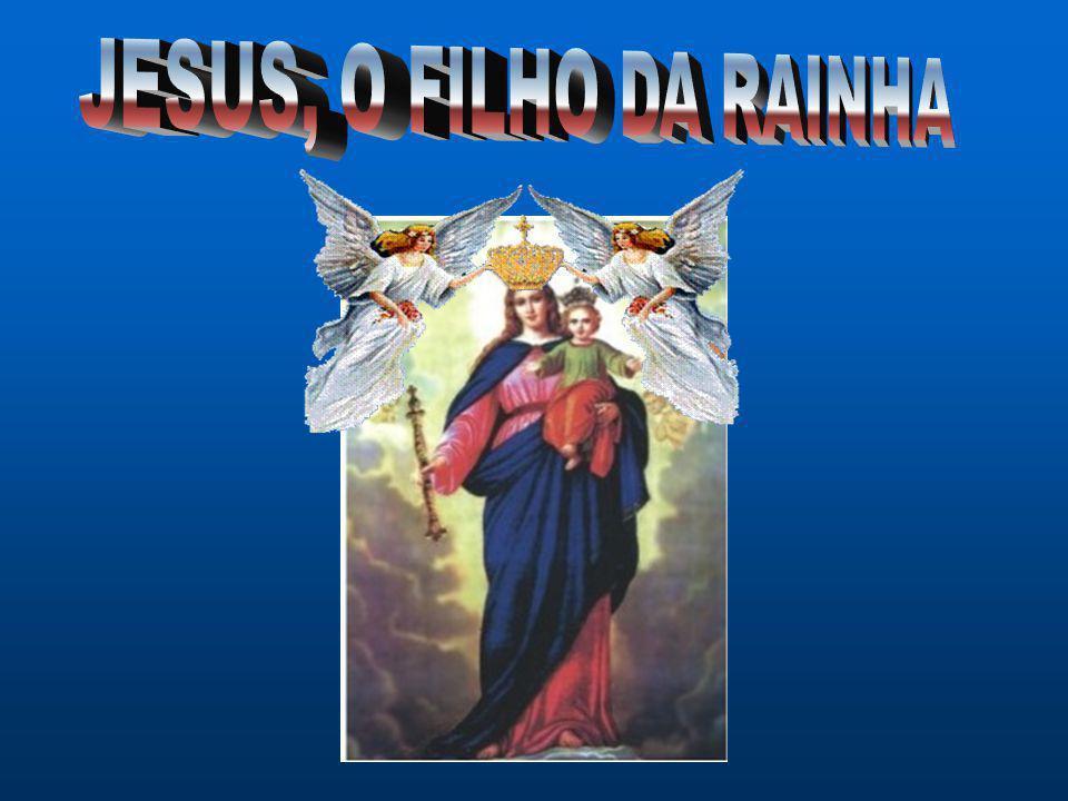 JESUS, O FILHO DA RAINHA