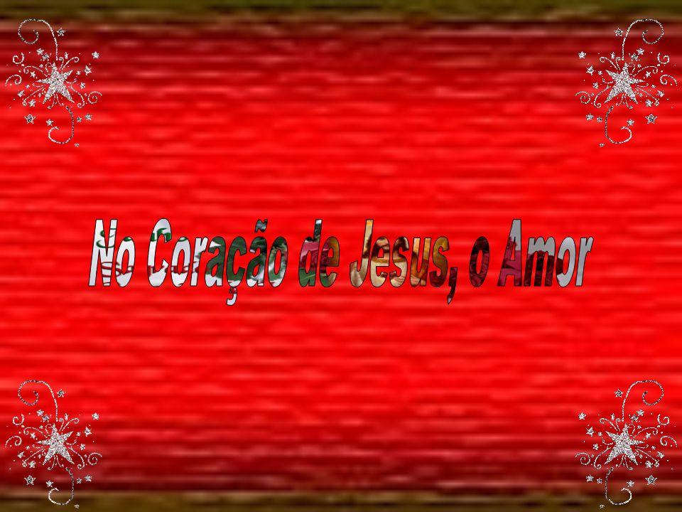 No Coração de Jesus, o Amor