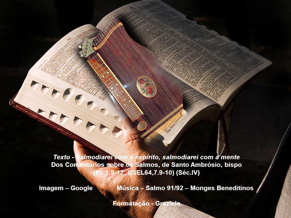 Texto - Salmodiarei com o espírito, salmodiarei com a mente