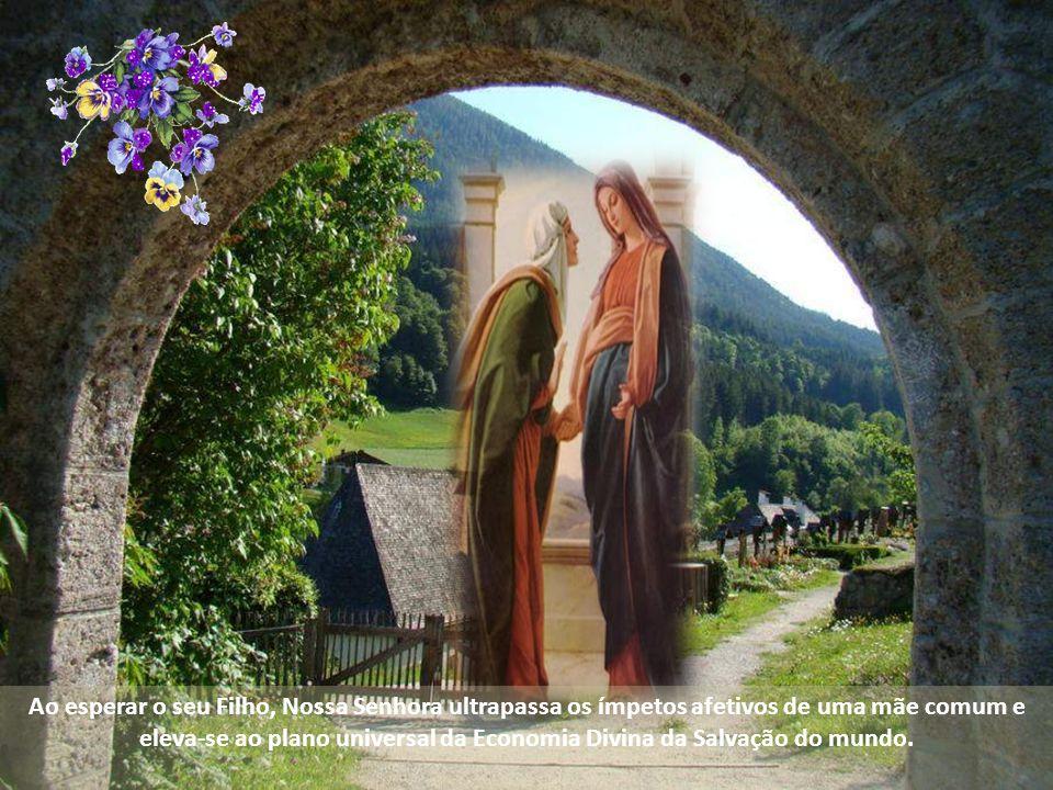 Ao esperar o seu Filho, Nossa Senhora ultrapassa os ímpetos afetivos de uma mãe comum e eleva-se ao plano universal da Economia Divina da Salvação do mundo.