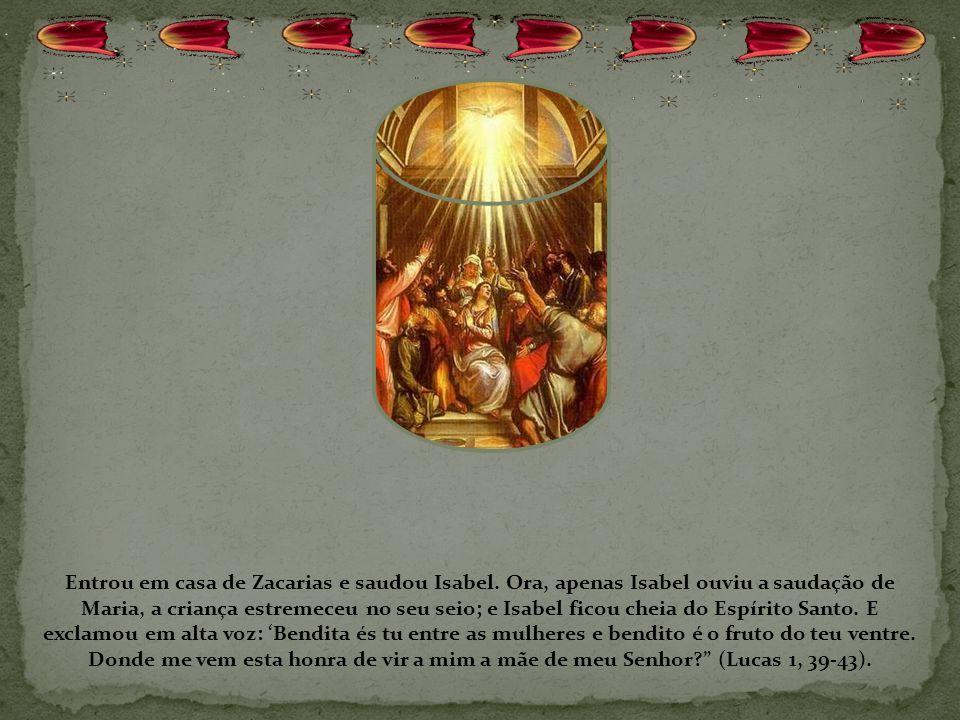 Entrou em casa de Zacarias e saudou Isabel