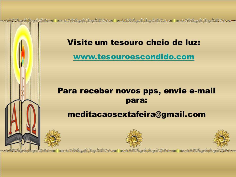 Visite um tesouro cheio de luz: www.tesouroescondido.com