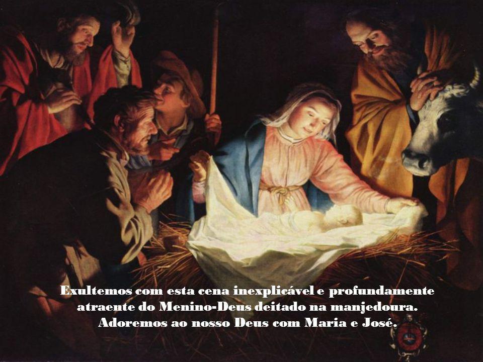 Adoremos ao nosso Deus com Maria e José.