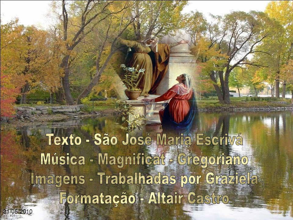 Texto - São José Maria Escrivá Música - Magnificat - Gregoriano
