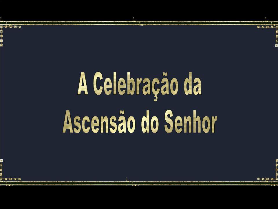 A Celebração da Ascensão do Senhor