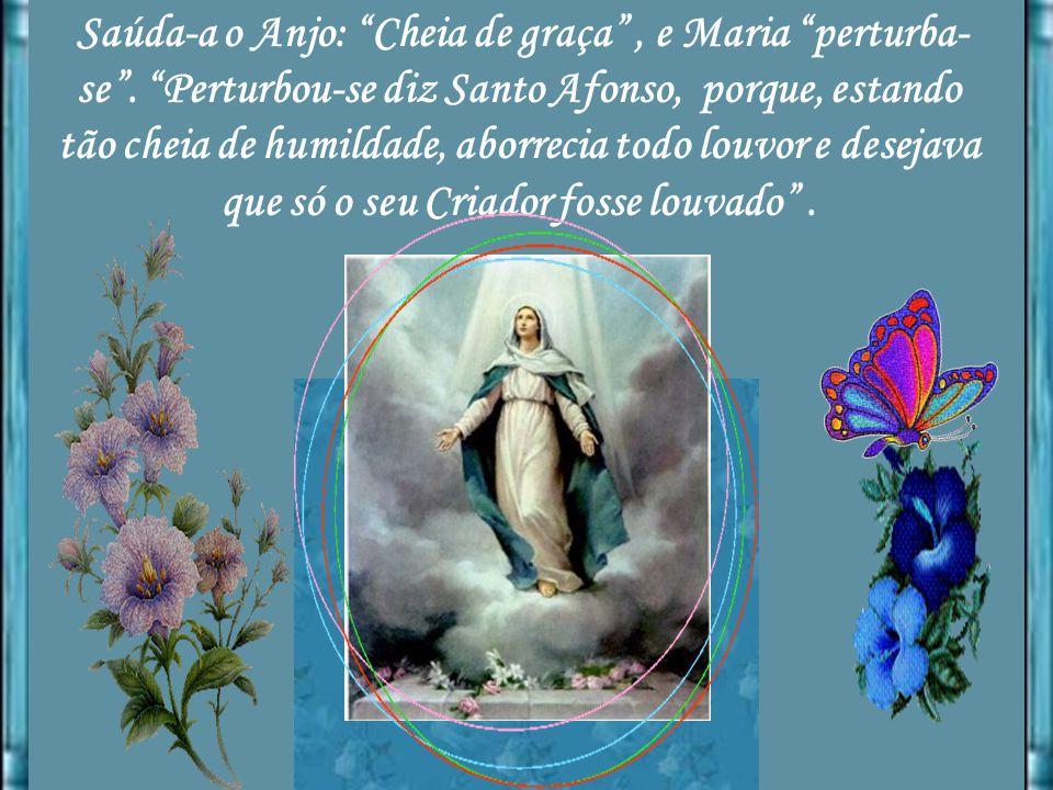 Saúda-a o Anjo: Cheia de graça , e Maria perturba-se