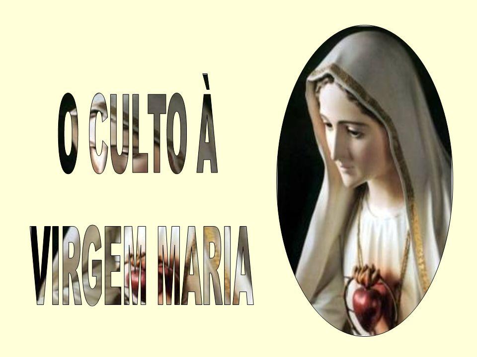O CULTO À VIRGEM MARIA