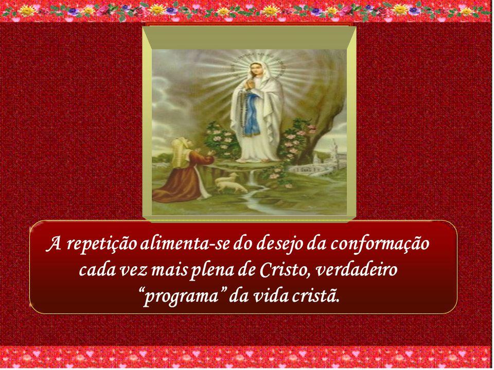 A repetição alimenta-se do desejo da conformação cada vez mais plena de Cristo, verdadeiro programa da vida cristã.