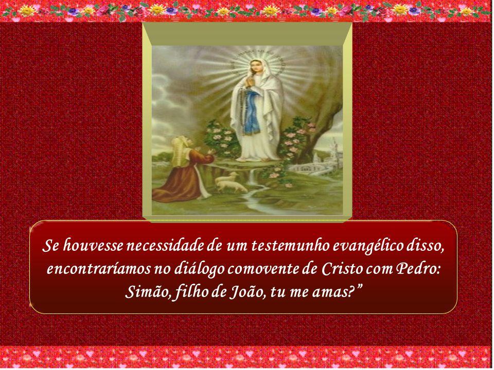 Se houvesse necessidade de um testemunho evangélico disso, encontraríamos no diálogo comovente de Cristo com Pedro: Simão, filho de João, tu me amas