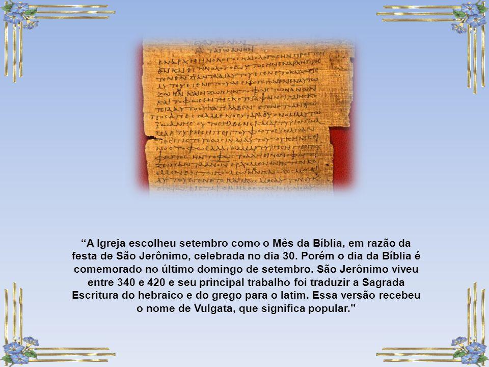 A Igreja escolheu setembro como o Mês da Bíblia, em razão da festa de São Jerônimo, celebrada no dia 30.