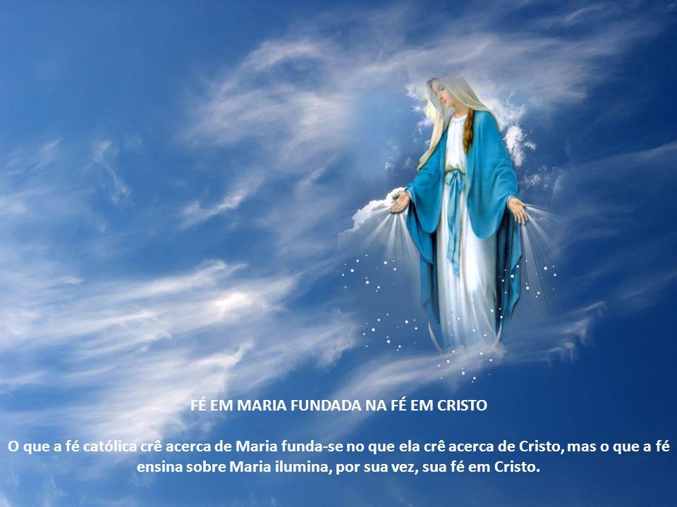 Fé em Maria fundada na fé em Cristo