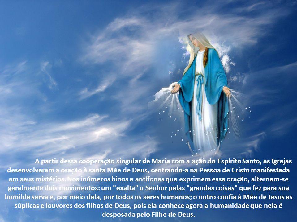 A partir dessa cooperação singular de Maria com a ação do Espírito Santo, as Igrejas desenvolveram a oração à santa Mãe de Deus, centrando-a na Pessoa de Cristo manifestada em seus mistérios.