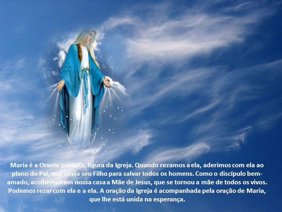 Maria é a Orante perfeita, figura da Igreja