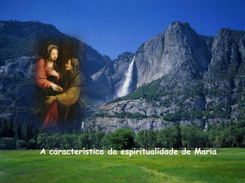 A característica da espiritualidade de Maria