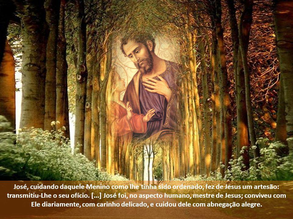 José, cuidando daquele Menino como lhe tinha sido ordenado, fez de Jesus um artesão: transmitiu-Lhe o seu ofício.