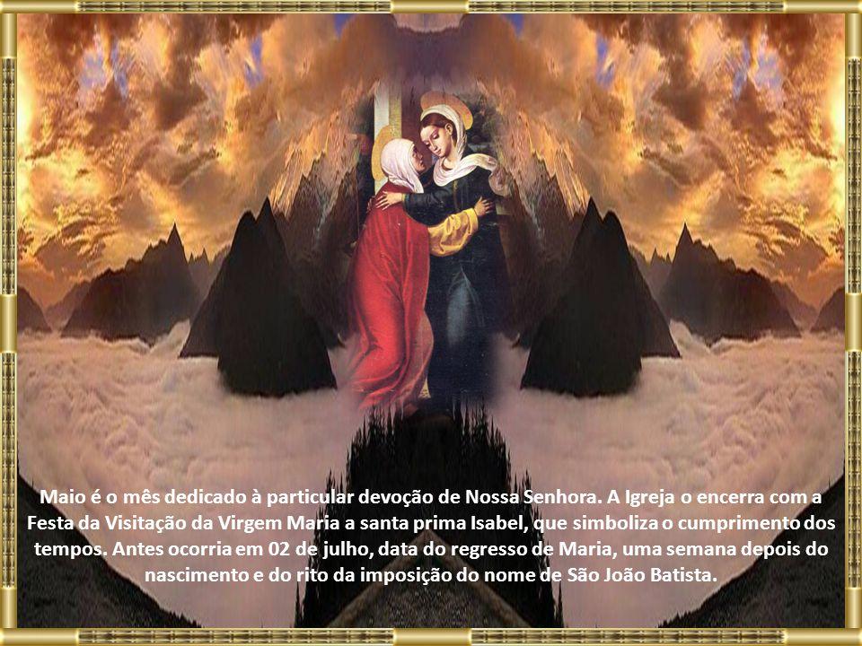 Maio é o mês dedicado à particular devoção de Nossa Senhora