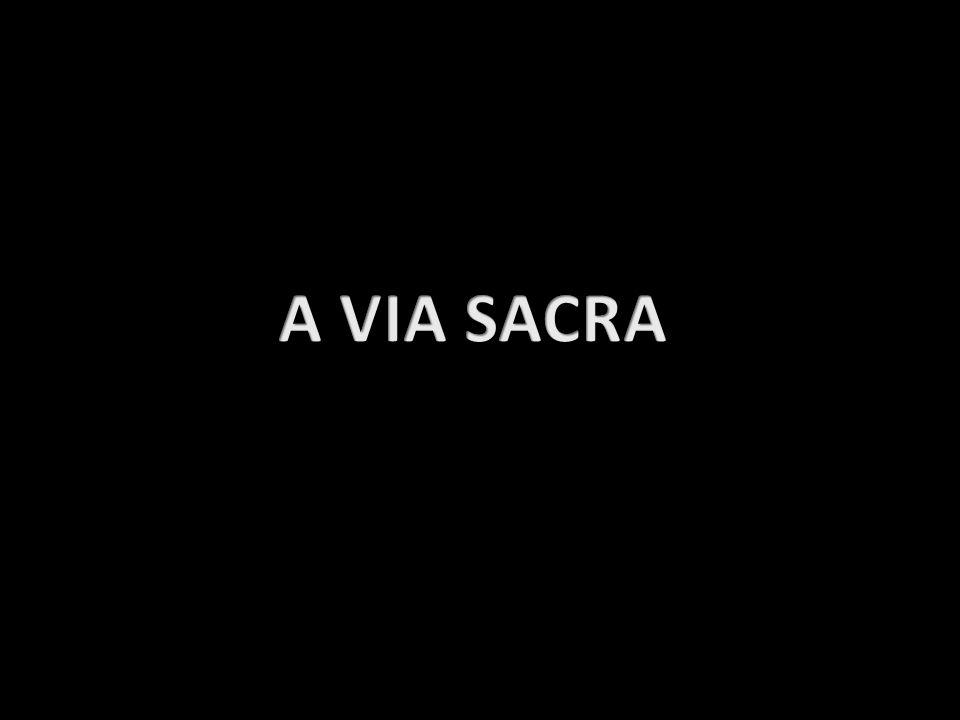 A VIA SACRA