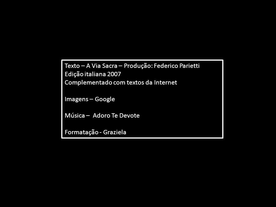 Texto – A Via Sacra – Produção: Federico Parietti
